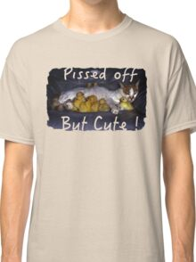 Pissed off, but Cute! Classic T-Shirt