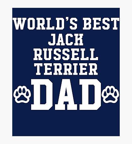 World's Best Jack Russel Terrier Dad Photographic Print