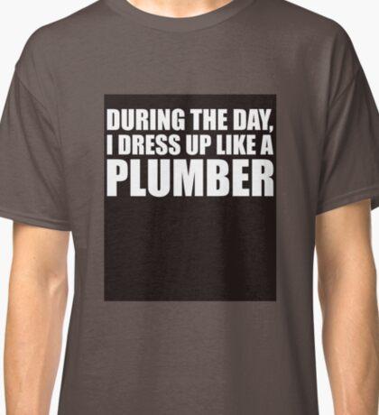 LIKE A PLUMBER Classic T-Shirt