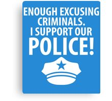 I SUPPORT OUT POLICE Canvas Print