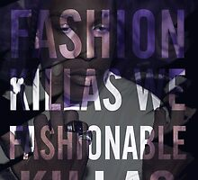 We ain't no fashion killas, we fashionable killas by coolasstshirts