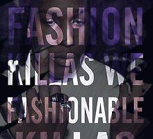 We ain't no fashion killas, we fashionable killas by coolasstshirts