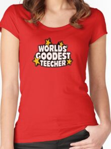 The worlds best teacher! (Worlds goodest teecher) Women's Fitted Scoop T-Shirt