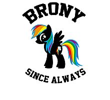 Brony college university - since always Photographic Print