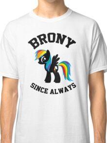 Brony college university - since always Classic T-Shirt