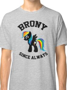 Brony college university - since always Classic T-Shirt