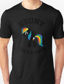 Brony college university - since always T-Shirt