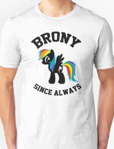 Brony college university - since always Unisex T-Shirt