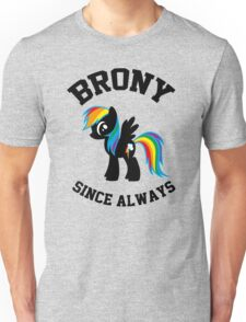 Brony college university - since always Unisex T-Shirt