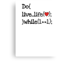 do live life while 1==1 - coding coders programmer Metal Print