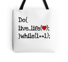 do live life while 1==1 - coding coders programmer Tote Bag