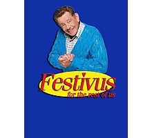 Frank Costanza - Festivus for the rest of us Photographic Print