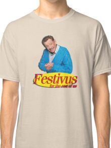 Frank Costanza - Festivus for the rest of us Classic T-Shirt