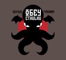 Refuse Tyranny Obey Cthulhu Unisex T-Shirt