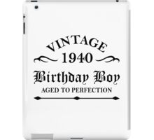 Vintage 1940  Birthday Boy Aged To Perfection iPad Case/Skin