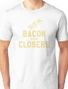 Bacon is for Closers Unisex T-Shirt