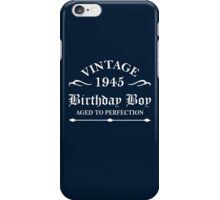 Vintage 1945 Birthday Boy Aged To Perfection iPhone Case/Skin