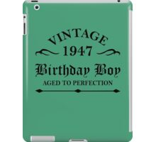 Vintage 1947 Birthday Boy Aged To Perfection iPad Case/Skin