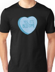 Yes, it's BEDTIME candy heart Unisex T-Shirt