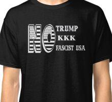 No Trump, No KKK, No Fascism Classic T-Shirt