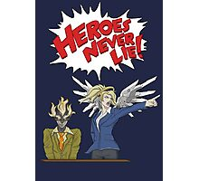 Heroes Never Lie! Photographic Print