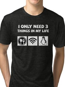 Need 3 things in my life: Food, Wifi and Linux Tri-blend T-Shirt