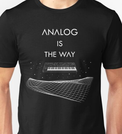 Analog Is The Way - White Unisex T-Shirt