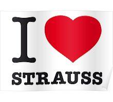 I ♥ STRAUSS Poster