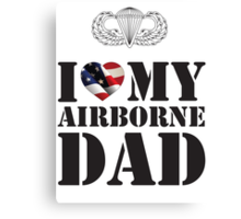 I LOVE MY AIRBORNE DAD Canvas Print