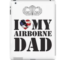 I LOVE MY AIRBORNE DAD iPad Case/Skin
