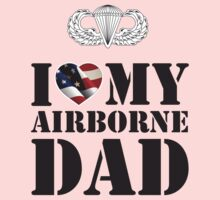 I LOVE MY AIRBORNE DAD Kids Tee