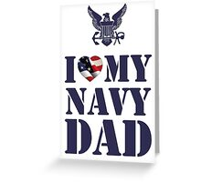 I LOVE MY NAVY DAD Greeting Card