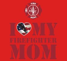 I LOVE MY FIREFIGHTER MOM Kids Clothes