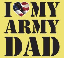 I LOVE MY ARMY DAD One Piece - Short Sleeve
