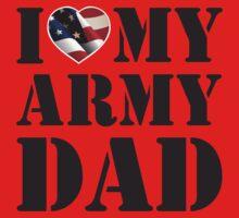 I LOVE MY ARMY DAD Kids Tee