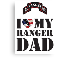 I LOVE MY RANGER DAD Canvas Print