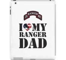 I LOVE MY RANGER DAD iPad Case/Skin