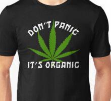 Funny Cannabis Don't Panic It's Organic Unisex T-Shirt