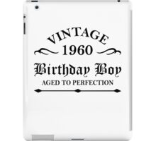 Vintage 1960 Birthday Boy Aged To Perfection iPad Case/Skin