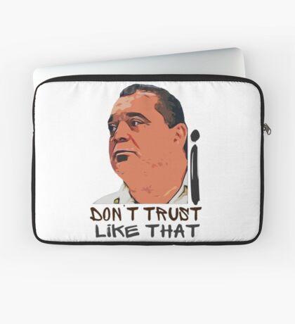 I Don't Trust Like That! Laptop Sleeve
