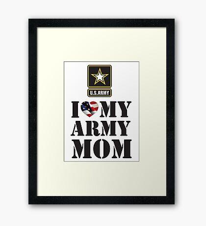 I LOVE MY ARMY MOM Framed Print