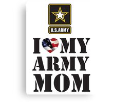 I LOVE MY ARMY MOM Canvas Print