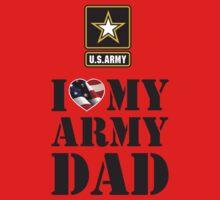 I LOVE MY ARMY DAD Baby Tee