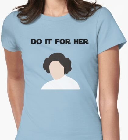 Do It For Her Womens Fitted T-Shirt