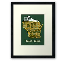 Drink Local (WI) Framed Print