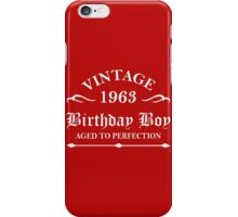 Vintage 1963 Birthday Boy Aged To Perfection iPhone Case/Skin