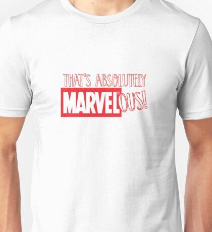 absolutely marvelous  Unisex T-Shirt