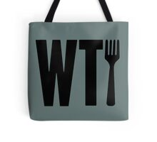 what the fork Tote Bag