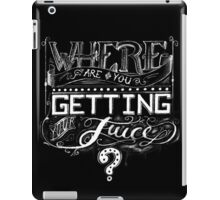 Where are you getting your JUICE? iPad Case/Skin