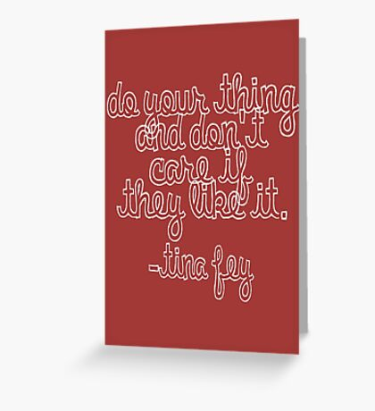 "Tina: ""Do Your Thing"" Greeting Card"